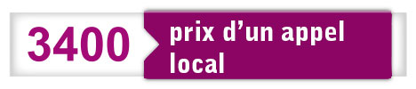 34 00 (prix d'un appel local)